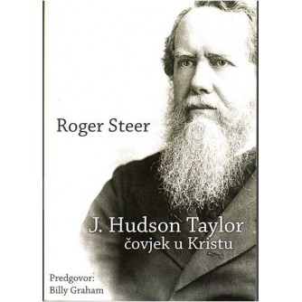 ROGER STEER : J. HUDSON TAYLOR ČOVJEK U KRISTU